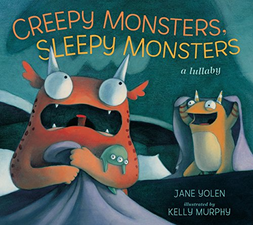 Creepy Monsters, Sleepy Monsters -