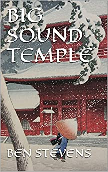 Big Sound Temple by [Stevens, Ben]