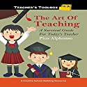 The Art of Teaching: A Survival Guide for Today's Teacher Audiobook by Pius Alphonso Narrated by Randy Whitlow