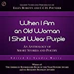 When I Am an Old Woman I Shall Wear Purple | Sandra Martz