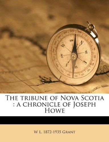 Download The tribune of Nova Scotia: a chronicle of Joseph Howe pdf epub