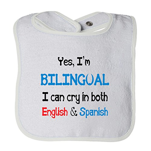 Yes I'M Bilingual I Can Cry In Both English & Spanish Baby Cotton Terry Unisex Baby Terry Bib Contrast Trim - White, One Size