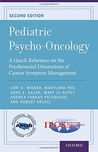 Pediatric Psycho-Oncology: A Quick Reference on the Psychosocial Dimensions of Cancer Symptom Management (APOS Clinical Reference Handbooks) by Oxford University Press