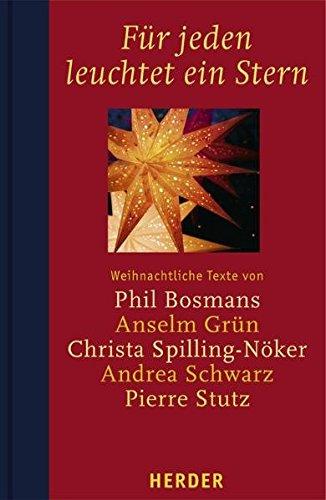 Für jeden leuchtet ein Stern: Weihnachtliche Texte von Phil Bosmans, Anselm Grün,  Andrea Schwarz, Christa Spilling-Nöker, Pierre Stutz
