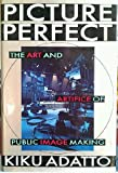 Picture Perfect, Kiku Adatto, 0465080871
