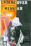 Undercover Messiah, Greg Ryan, 1434856194