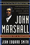 Front cover for the book John Marshall: Definer of a Nation by Jean Edward Smith