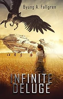 Infinite Deluge by [Fallgren, Byung  A.]