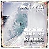 DEF TECH PRESENTS JAWAIIAN STYLE HALEIWA