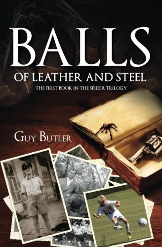 Balls of Leather and Steel: A World War II Thriller (The Spider Book 1)