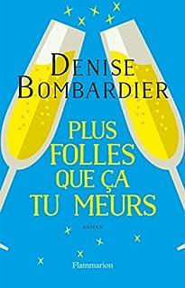 Plus folles que ça tu meurs !, Bombardier, Denise