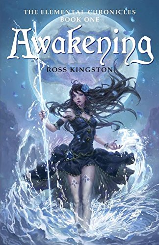 Read Online Awakening: The Elemental Chronicles PDF