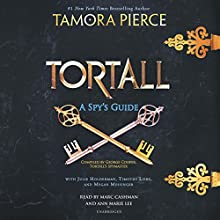 Tortall: A Spy's Guide Audiobook by Tamora Pierce, Timothy Liebe, Julie Holderman, Megan Messinger Narrated by Marc Cashman, Ann Marie Lee