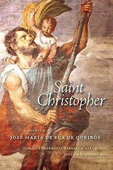 Saint Christopher: A Novella (Adamastor Series) by [Eça de Queirós, José Maria de, Rabassa, Gregory]
