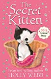 The Secret Kitten (Holly Webb Animal Stories)