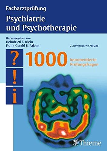 facharztprfung-psychiatrie-und-psychotherapie-1000-kommentierte-prfungsfragen-reihe-facharztprfungsreih