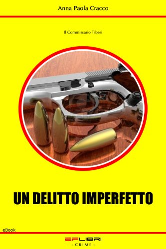 UN DELITTO IMPERFETTO (Il Commissario Tiberi) (Italian Edition)