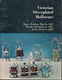 Victorian Silverplated Holloware: Tea Services, Caster Sets, Ice Water Pitchers, Card Receivers, Napkin Rings, Knife Rests, Toilet Sets, Goblets, Cups, Trays and Waiters, Epergnes, Butter Dishes,
