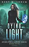 Dying Light (Dying for a Living) (Volume 4)