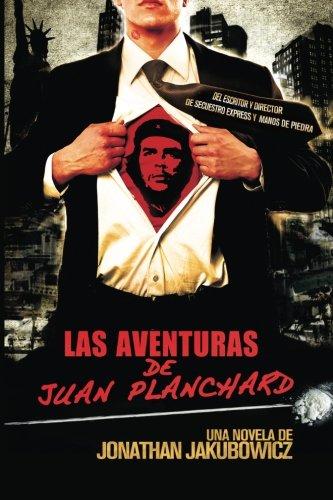 Las Aventuras de Juan Planchard: Una Novela del Director de Secuestro Express y Hands of Stone (Volume 1) (Spanish - Shops Aventura