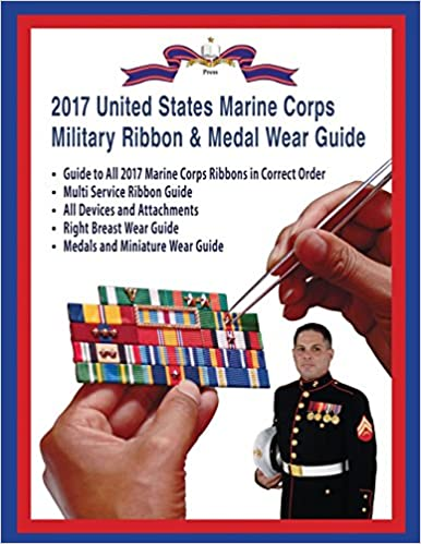 2017 Marine Corps Military Ribbon & Medal Wear Guide: Col Frank