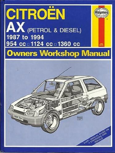 citroen ax petrol and diesel owners workshop manual haynes owners rh amazon com haynes manual citroen saxo Citroen AX GT