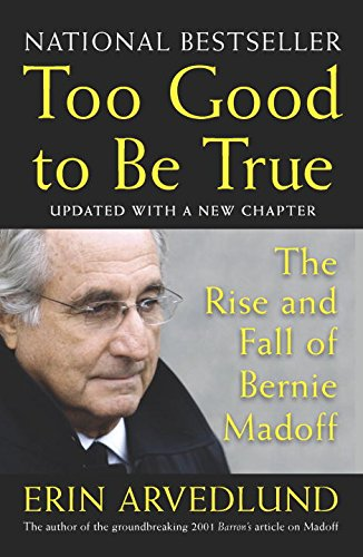 Too Good To Be True  The Rise And Fall Of Bernie Madoff