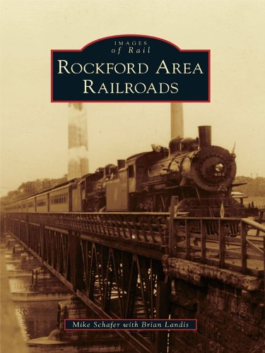 Rockford Area Railroads (Images of Rail) ()