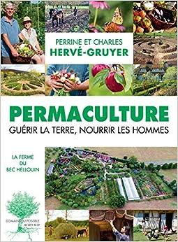 Book's Cover of Permaculture : Guérir la terre, nourrir les hommes (Français) Broché – 15 mars 2017
