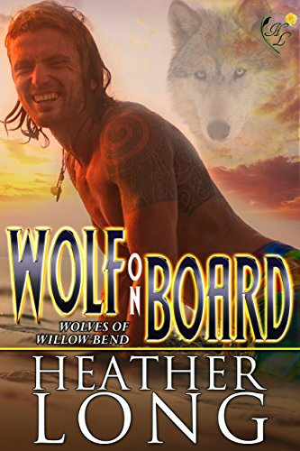 Wolf on Board (Wolves of Willow Bend Book 14) by [Long, Heather]
