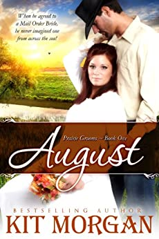 August (Prairie Grooms, Book One) by [Morgan, Kit]