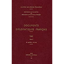 Documents diplomatiques français: 1960 – Tome I (1er janvier – 30 juin)