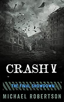 Crash V: The Final Showdown by [Robertson, Michael]