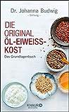 Die Original-Öl-Eiweiß-Kost: Das Grundlagenbuch