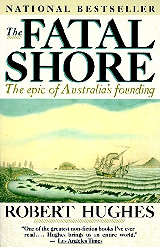 The Fatal Shore by Robert Hughes
