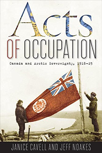 Download Acts of Occupation: Canada and Arctic Sovereignty, 1918-25 pdf