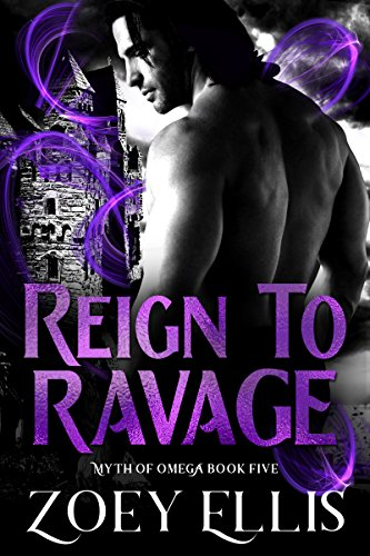 Reign To Ravage (Myth of Omega Book 5)