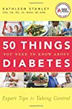 50 Things You Need to Know about Diabetes, Kathleen Stanley, 1580402836