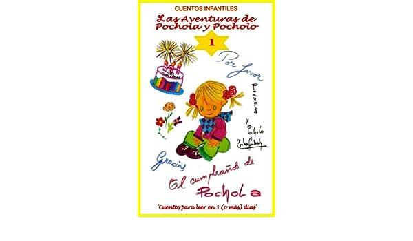 Amazon.com: Cuentos Intantiles: 1. Las Aventuras de Pochola y Pocholo. Por Favor...,Gracias. El Cumpleaños de Pochola. (Versión Española) (Spanish Edition) ...