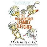 The Misadventures of the Family Fletcher | Dana Alison Levy