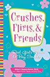 Crushes, Flirts, and Friends, Erika V. Shearin Karres, 1593373635