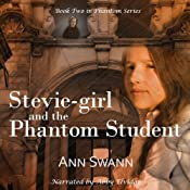 Stevie-girl and the Phantom Student: The Phantom Series, Volume 2 | Ann Swann