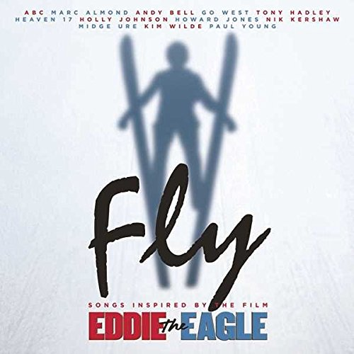 Fly –Songs Inspired by the film Eddie The Eagle