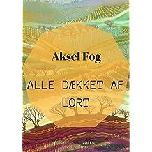 alle dækket af lort (Danish Edition)