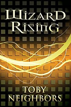 Wizard Rising (The Five Kingdoms Book 1) by [Neighbors, Toby]