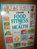 Food, Fitness and Health, Judy Tatchell and K. Fraser, 0746000790