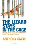 The Lizard Stays in the Cage, Anthony Smith, 0985958677