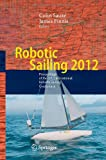 Robotic Sailing 2012 : Proceedings of the 5th International Robotic Sailing Conference, , 3642330835