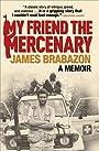 My Friend the Mercenary: A Memoir