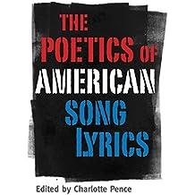 The Poetics of American Song Lyrics (American Made Music Series)